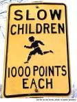 Slow children 1000 points road sign