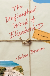 Bookcover for the Unfinished Works of Elizabeth D. by Nichole Bernier