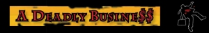 Deadly Business banner