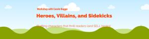 Heroes, Villians, and Sidekicks