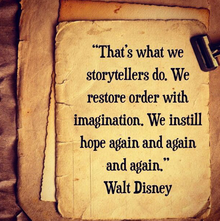 Technically this is a quote of Tom Hanks as Walt Disney in the movie Saving Mr. Banks.