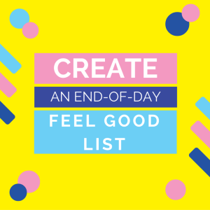 create-an-end-of-day-feel-good-list