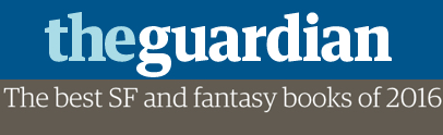 Guardian: Best SciFi and Fantasy Books of 2016