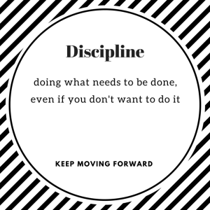 discipline-is-doing-what-needs-to-be-done-even-if-you-dont-want-to-do-it